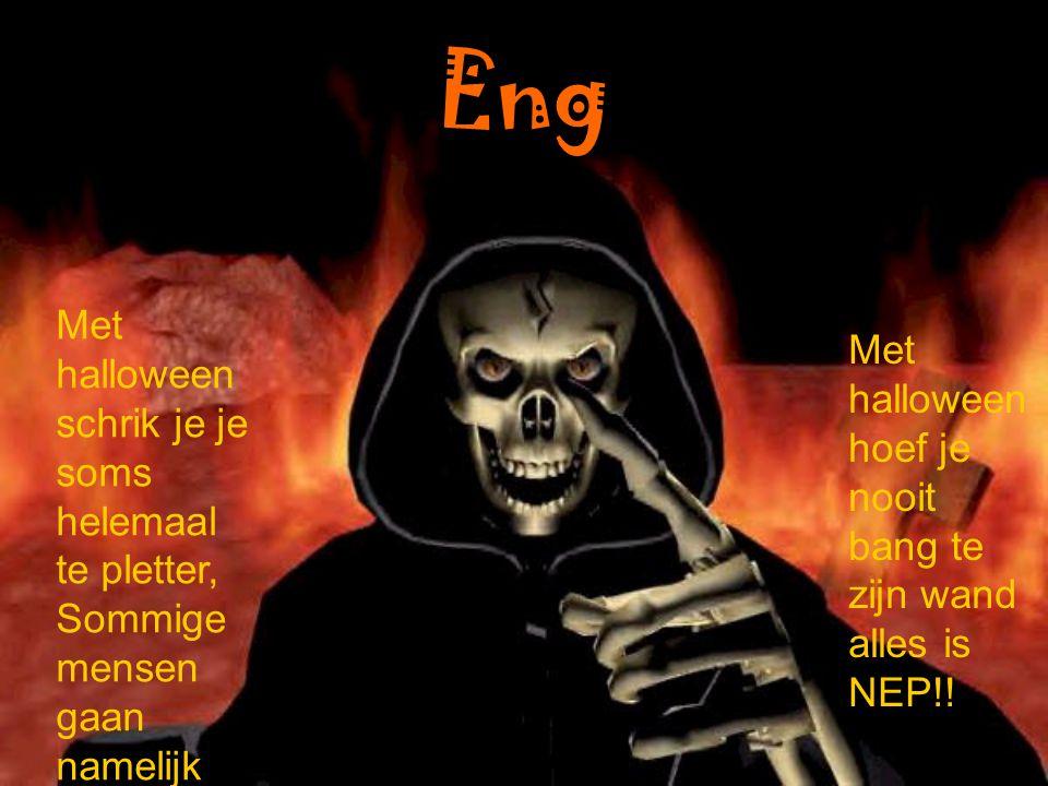 Verleden halloween In Amerika begon halloween.Daar begonnen ze met enge pakken.