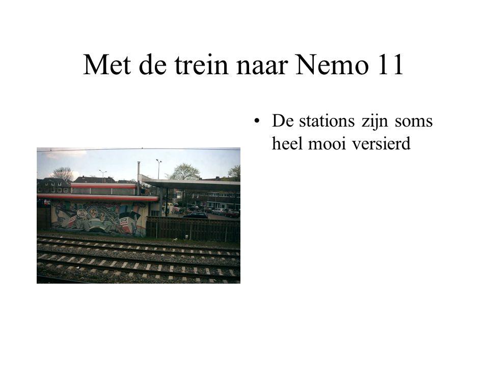 Met de trein naar Nemo 10 •U moet overstappen!