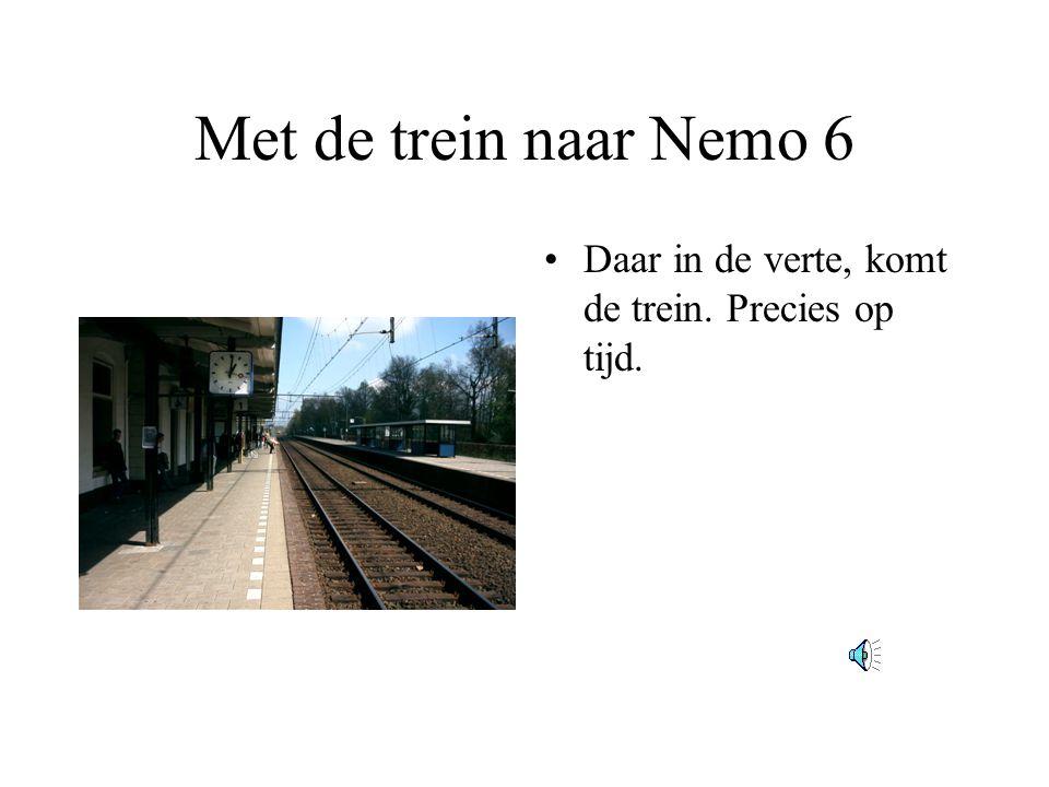 Met de trein naar Nemo 5 •Eerst een kaartje uit de automaat kopen.