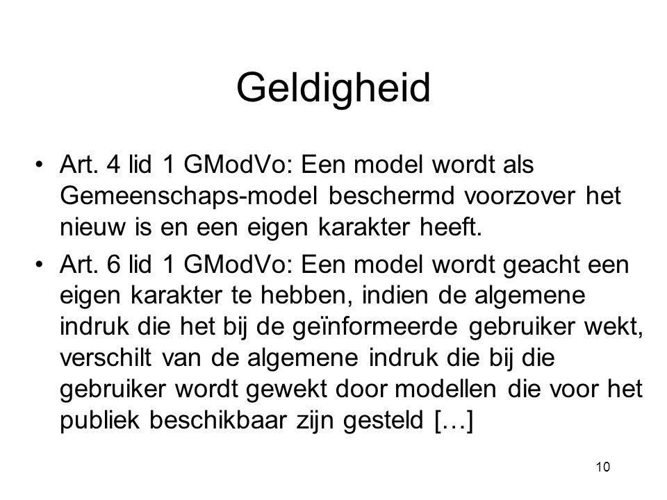 10 Geldigheid •Art. 4 lid 1 GModVo: Een model wordt als Gemeenschaps-model beschermd voorzover het nieuw is en een eigen karakter heeft. •Art. 6 lid 1