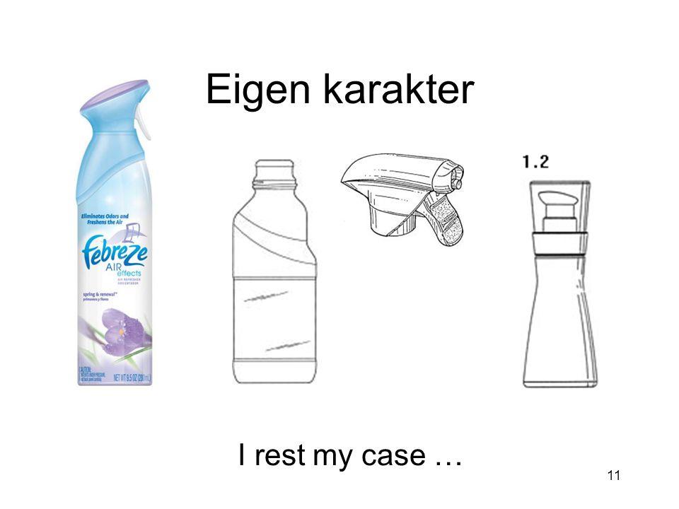 11 Eigen karakter I rest my case …