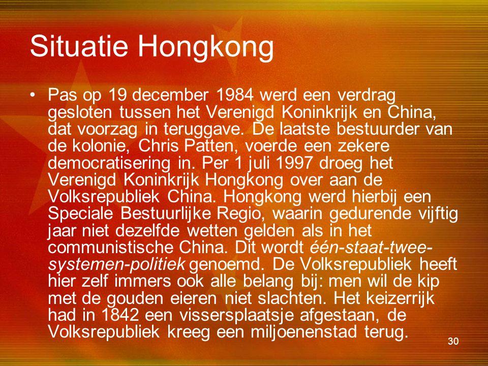 30 Situatie Hongkong •Pas op 19 december 1984 werd een verdrag gesloten tussen het Verenigd Koninkrijk en China, dat voorzag in teruggave. De laatste