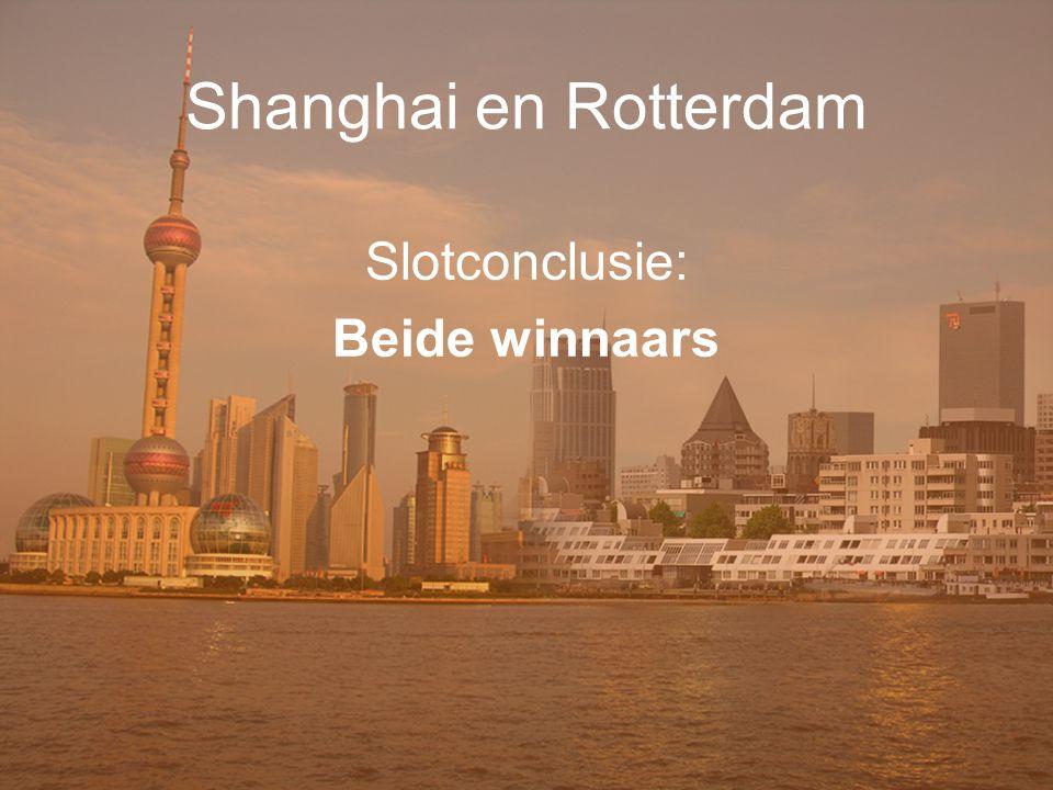 57 Shanghai en Rotterdam Slotconclusie: Beide winnaars