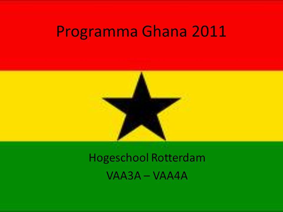 Programma Ghana 2011 Hogeschool Rotterdam VAA3A – VAA4A
