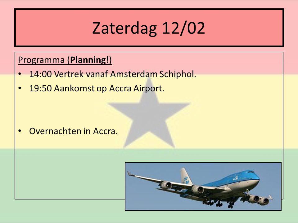 Zaterdag 12/02 Programma (Planning!) • 14:00 Vertrek vanaf Amsterdam Schiphol.