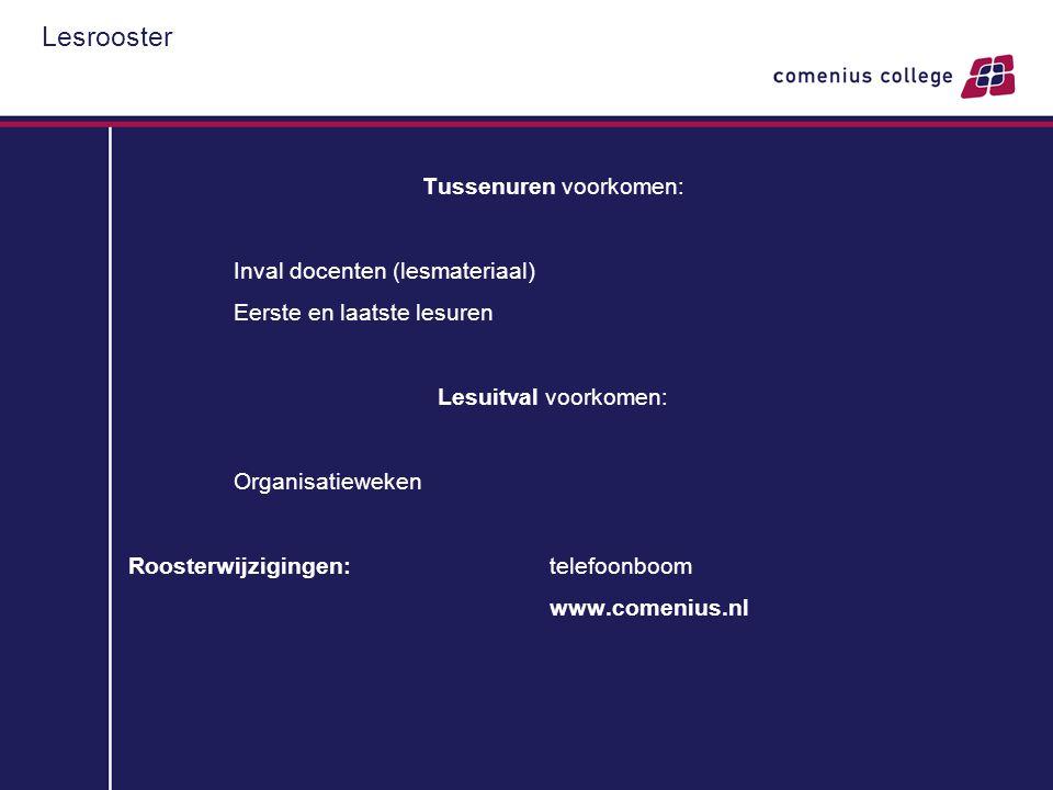 Lesrooster Tussenuren voorkomen: Inval docenten (lesmateriaal) Eerste en laatste lesuren Lesuitval voorkomen: Organisatieweken Roosterwijzigingen: tel