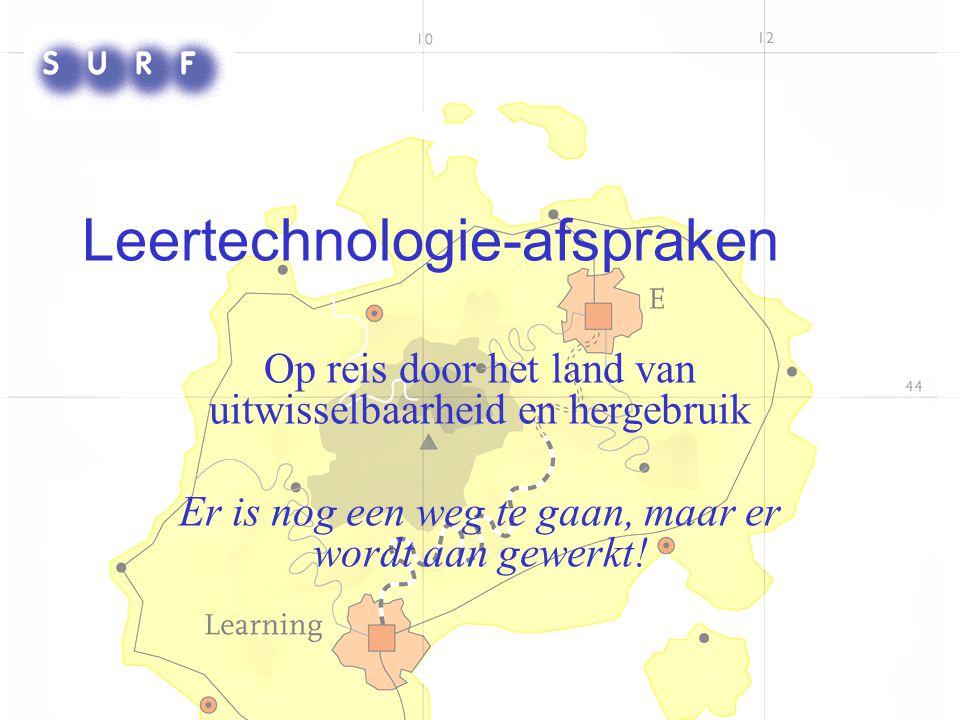 Leertechnologie-afspraken Op reis door het land van uitwisselbaarheid en hergebruik Er is nog een weg te gaan, maar er wordt aan gewerkt!