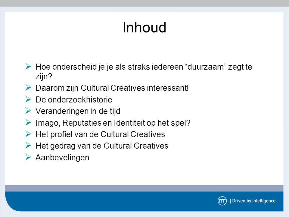 """Inhoud  Hoe onderscheid je je als straks iedereen """"duurzaam"""" zegt te zijn?  Daarom zijn Cultural Creatives interessant!  De onderzoekhistorie  Ver"""