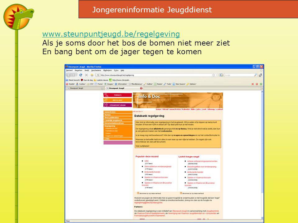 Jongereninformatie Jeugddienst www.steunpuntjeugd.be/regelgeving Als je soms door het bos de bomen niet meer ziet En bang bent om de jager tegen te komen