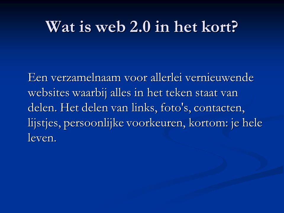 Wat is web 2.0 in het kort? Een verzamelnaam voor allerlei vernieuwende websites waarbij alles in het teken staat van delen. Het delen van links, foto