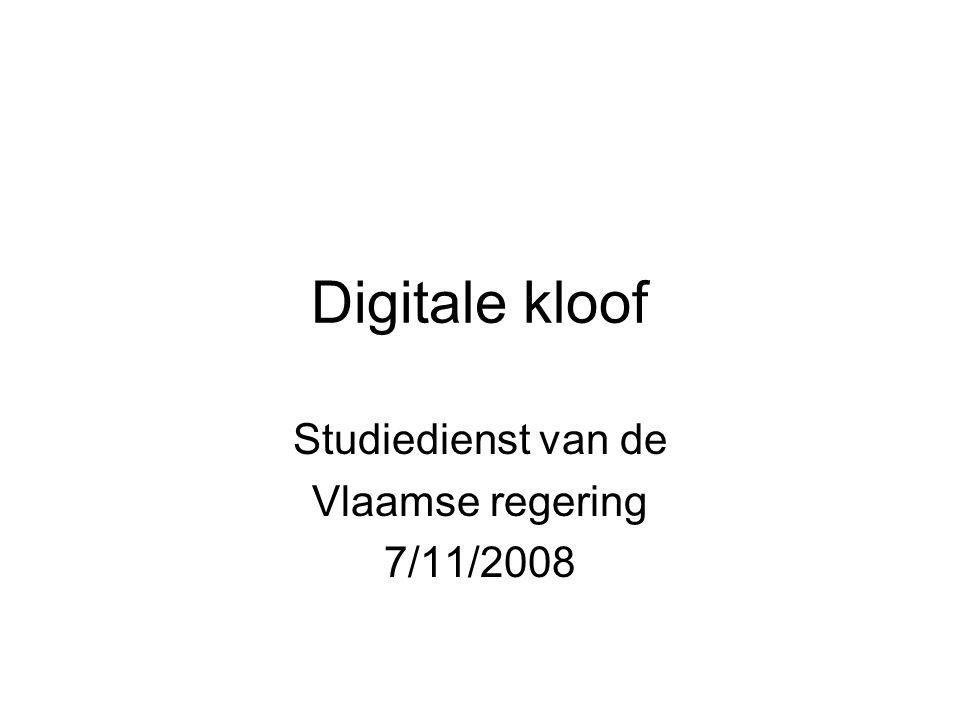 Digitale kloof Studiedienst van de Vlaamse regering 7/11/2008