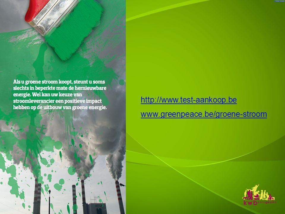 http://www.test-aankoop.be www.greenpeace.be/groene-stroom