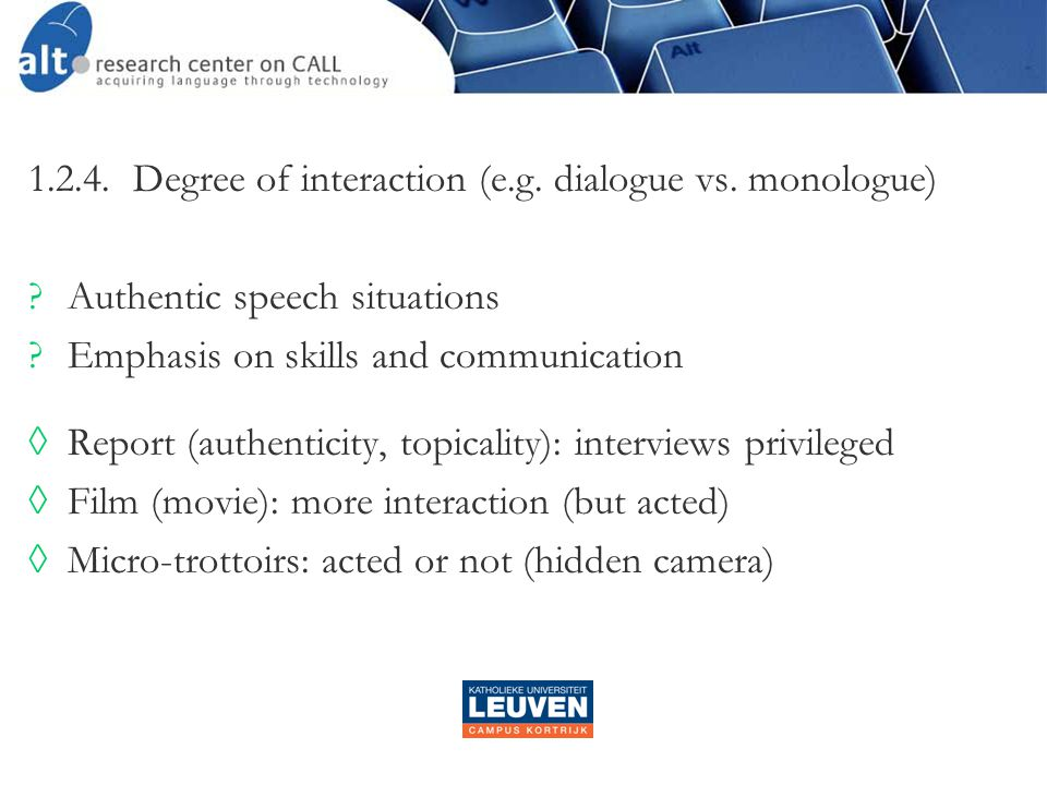 1.2.4. Degree of interaction (e.g. dialogue vs.
