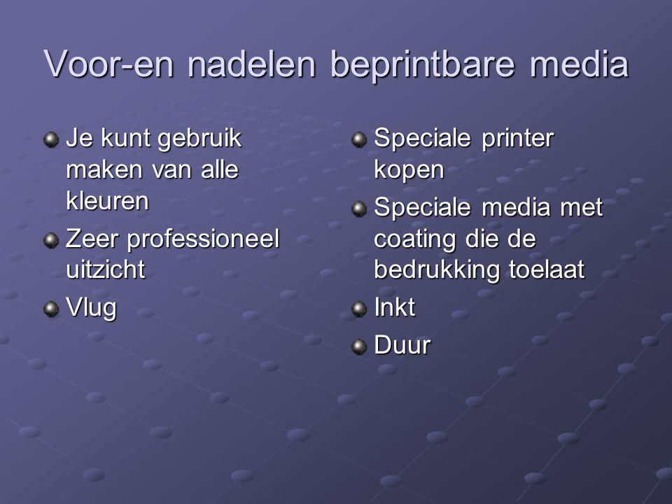 Voor-en nadelen beprintbare media Je kunt gebruik maken van alle kleuren Zeer professioneel uitzicht Vlug Speciale printer kopen Speciale media met co