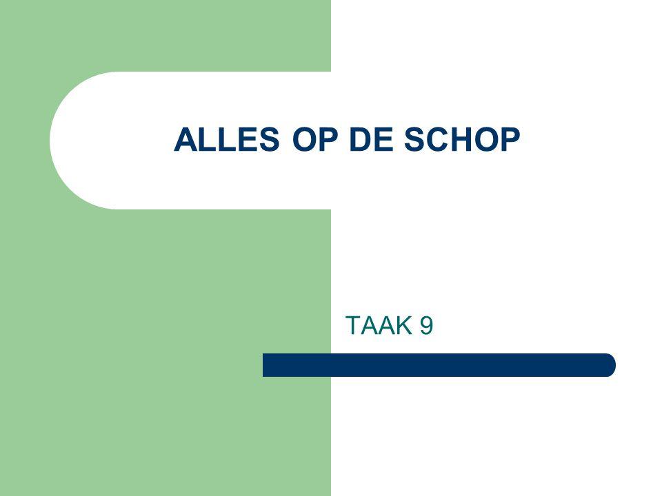 ALLES OP DE SCHOP TAAK 9