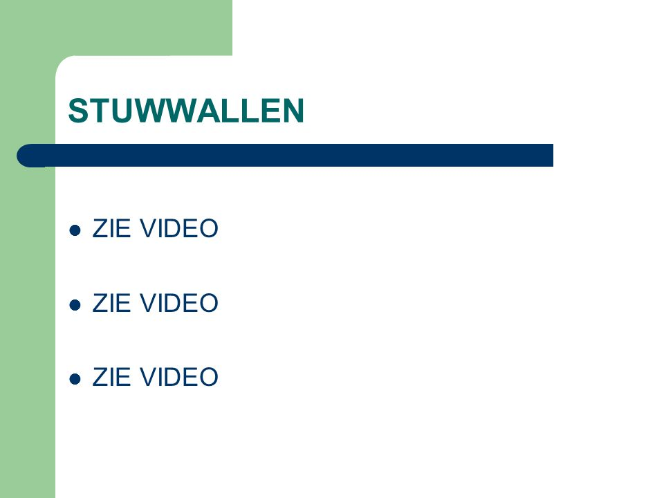 STUWWALLEN  ZIE VIDEO