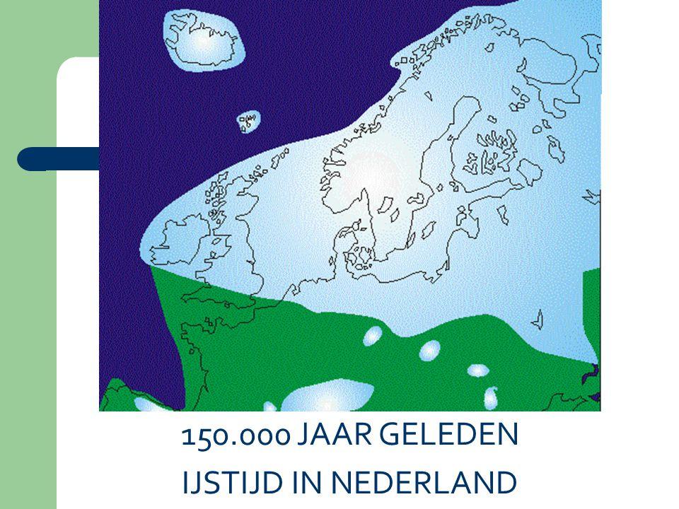 150.000 JAAR GELEDEN IJSTIJD IN NEDERLAND