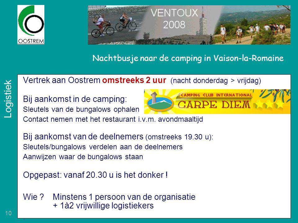 10 Nachtbusje naar de camping in Vaison-la-Romaine Vertrek aan Oostrem omstreeks 2 uur (nacht donderdag > vrijdag) Bij aankomst in de camping: Sleutel