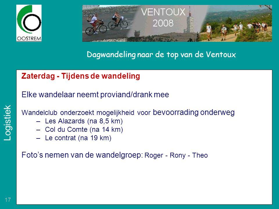 17 Dagwandeling naar de top van de Ventoux Zaterdag - Tijdens de wandeling Elke wandelaar neemt proviand/drank mee Wandelclub onderzoekt mogelijkheid