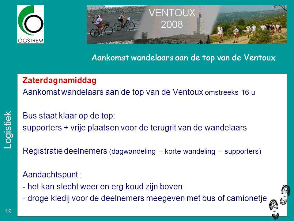 19 Aankomst wandelaars aan de top van de Ventoux Zaterdagnamiddag Aankomst wandelaars aan de top van de Ventoux omstreeks 16 u Bus staat klaar op de t