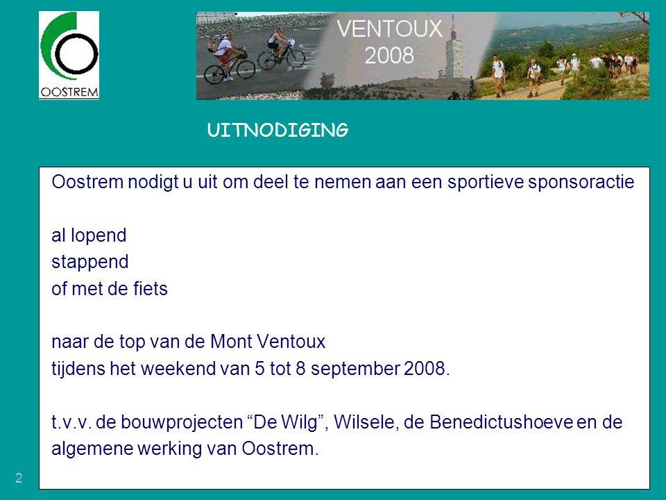 2 UITNODIGING Oostrem nodigt u uit om deel te nemen aan een sportieve sponsoractie al lopend stappend of met de fiets naar de top van de Mont Ventoux tijdens het weekend van 5 tot 8 september 2008.