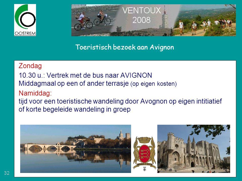 32 Toeristisch bezoek aan Avignon Zondag 10.30 u.: Vertrek met de bus naar AVIGNON Middagmaal op een of ander terrasje (op eigen kosten) Namiddag: tijd voor een toeristische wandeling door Avognon op eigen intitiatief of korte begeleide wandeling in groep