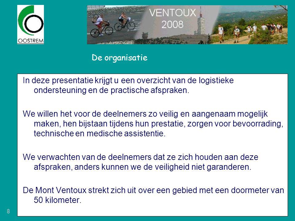 8 De organisatie In deze presentatie krijgt u een overzicht van de logistieke ondersteuning en de practische afspraken. We willen het voor de deelneme