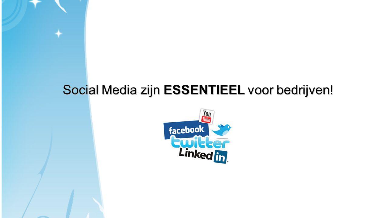 Social Media zijn ESSENTIEEL voor bedrijven!
