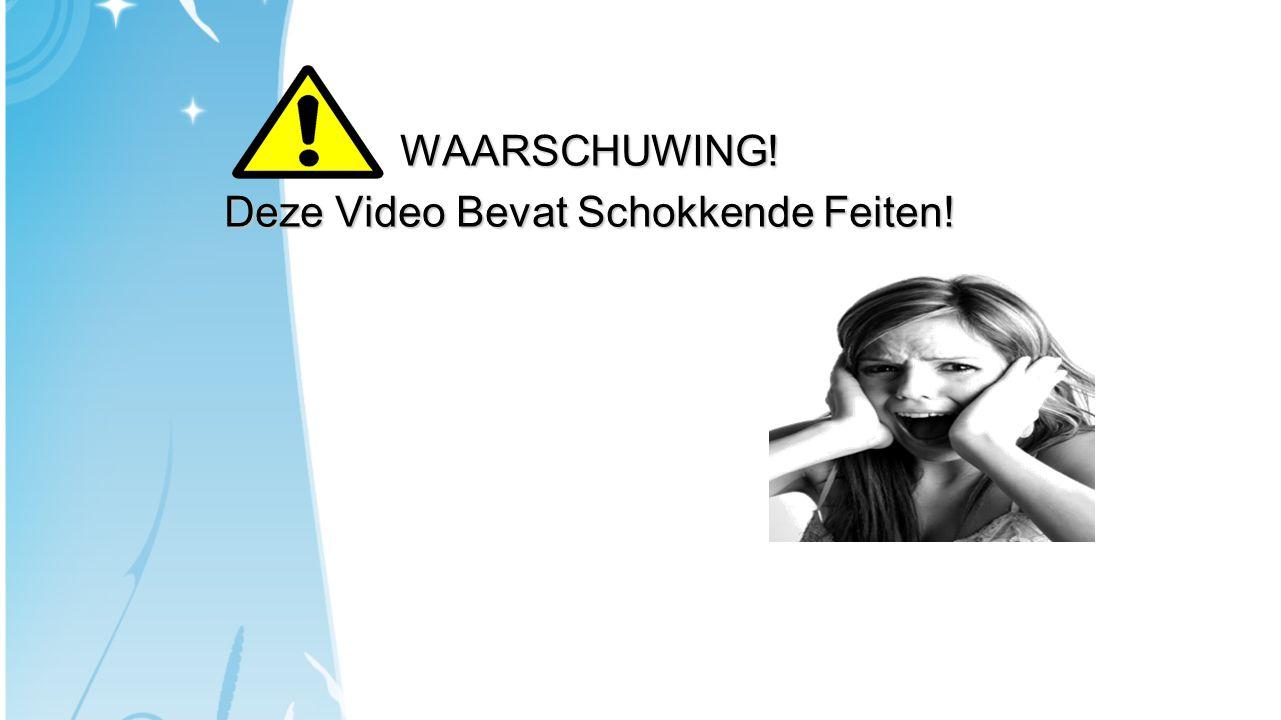 WAARSCHUWING! Deze Video Bevat Schokkende Feiten!