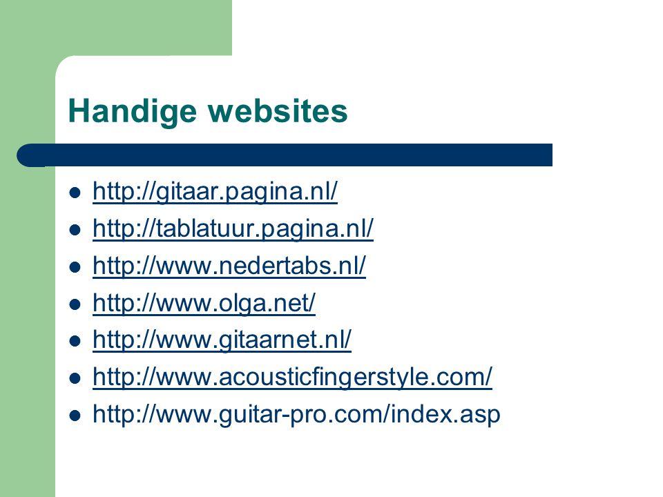 Handige websites  http://gitaar.pagina.nl/ http://gitaar.pagina.nl/  http://tablatuur.pagina.nl/ http://tablatuur.pagina.nl/  http://www.nedertabs.