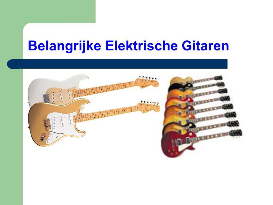Belangrijke Elektrische Gitaren
