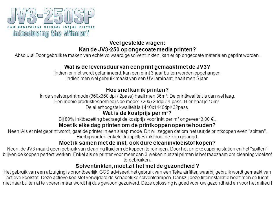Veel gestelde vragen: Kan de JV3-250 op ongecoate media printen.