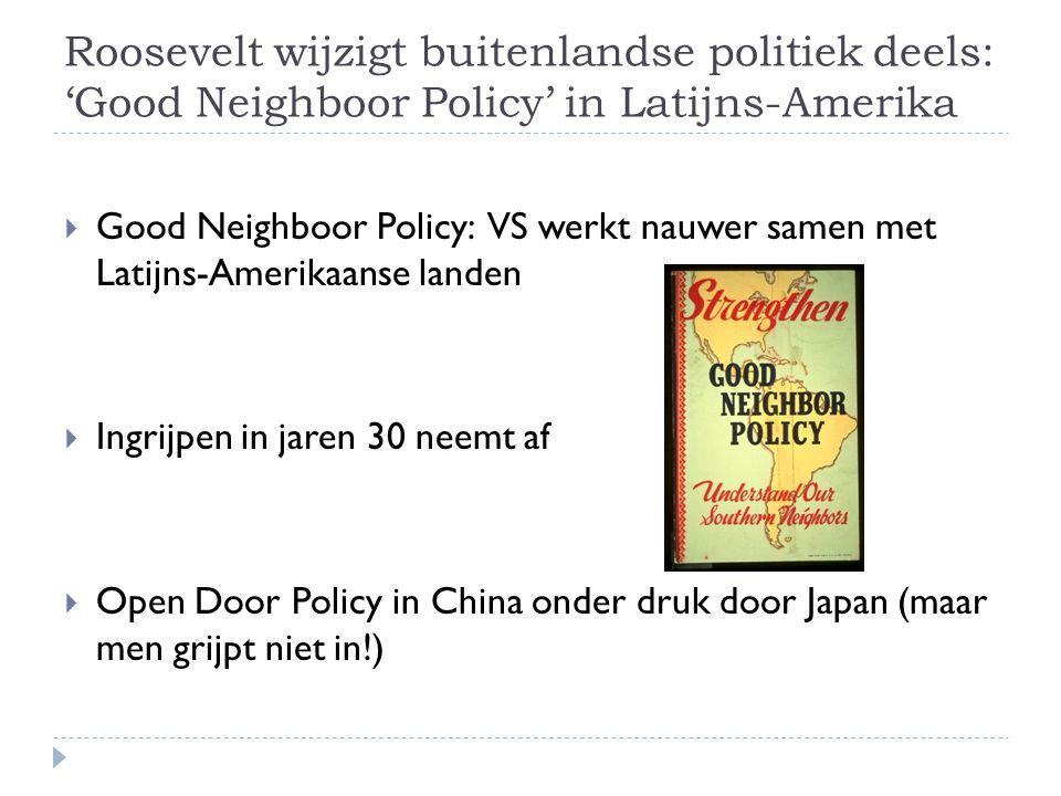 Roosevelt wijzigt buitenlandse politiek deels: 'Good Neighboor Policy' in Latijns-Amerika  Good Neighboor Policy: VS werkt nauwer samen met Latijns-A