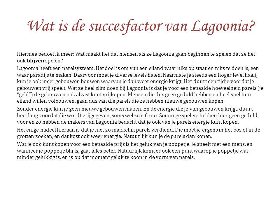 Wat is de succesfactor van Lagoonia? Hiermee bedoel ik meer: Wat maakt het dat mensen als ze Lagoonia gaan beginnen te spelen dat ze het ook blijven s