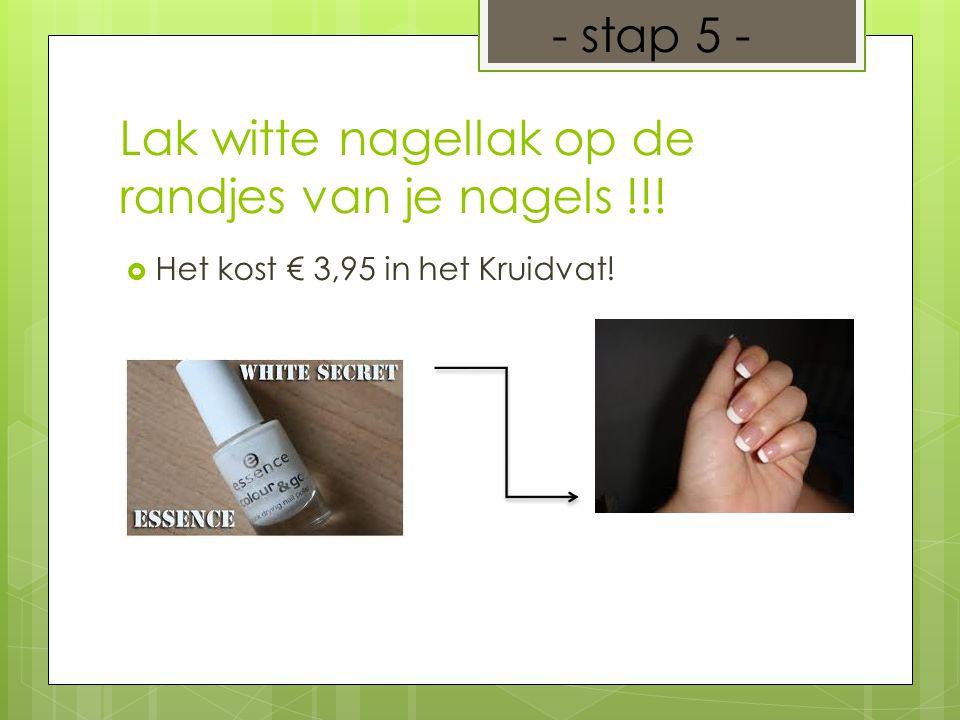 Lak witte nagellak op de randjes van je nagels !!!  Het kost € 3,95 in het Kruidvat! - stap 5 -