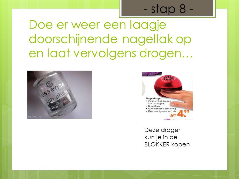 Doe er weer een laagje doorschijnende nagellak op en laat vervolgens drogen… - stap 8 - Deze droger kun je in de BLOKKER kopen