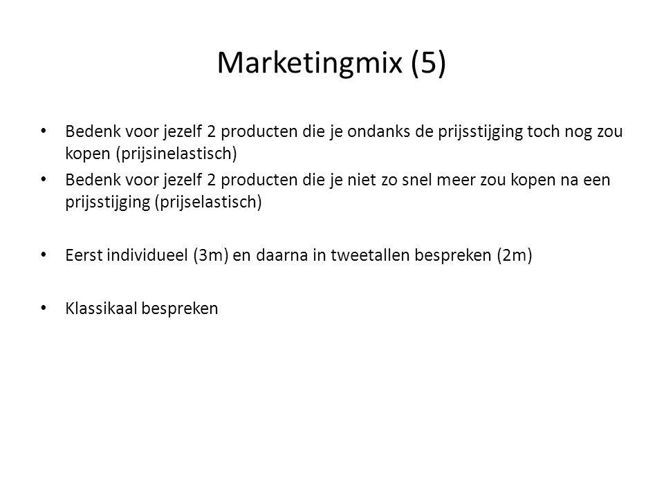 Marketingmix (5) • Bedenk voor jezelf 2 producten die je ondanks de prijsstijging toch nog zou kopen (prijsinelastisch) • Bedenk voor jezelf 2 product