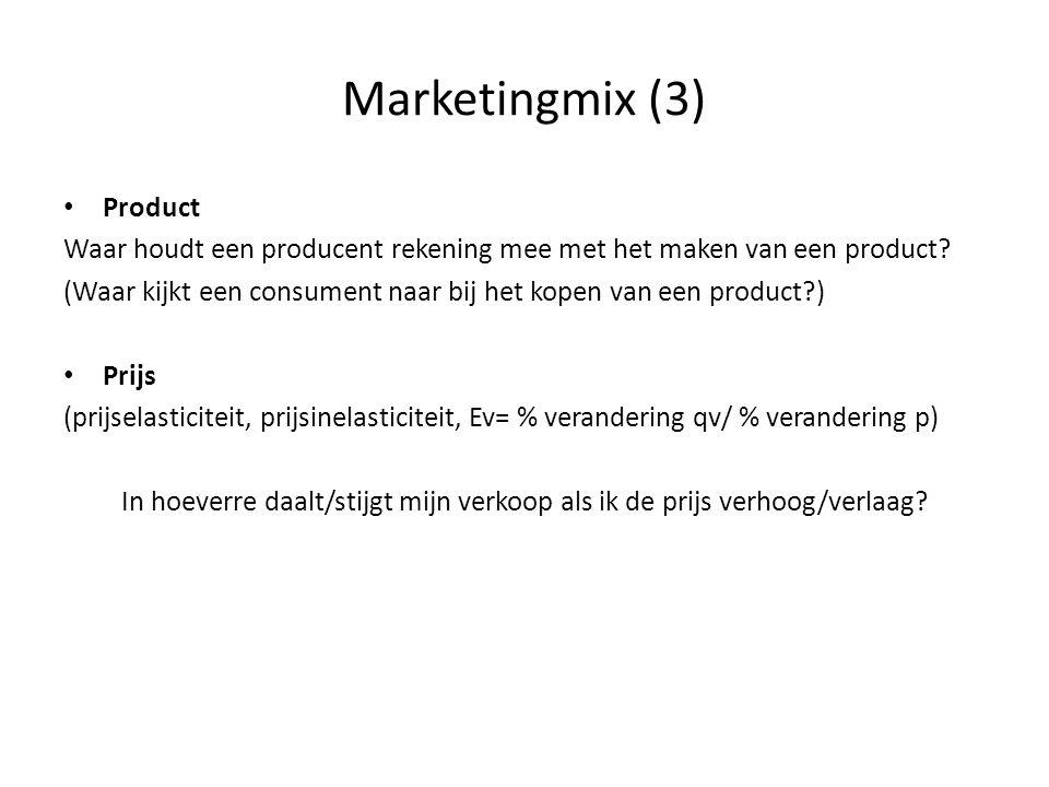 Marketingmix (4) • Prijselasticiteit -altijd negatief, omdat: als de prijs (p) stijgt dan daalt de vraag (qv) en als de prijs daalt dan stijgt de vraag.