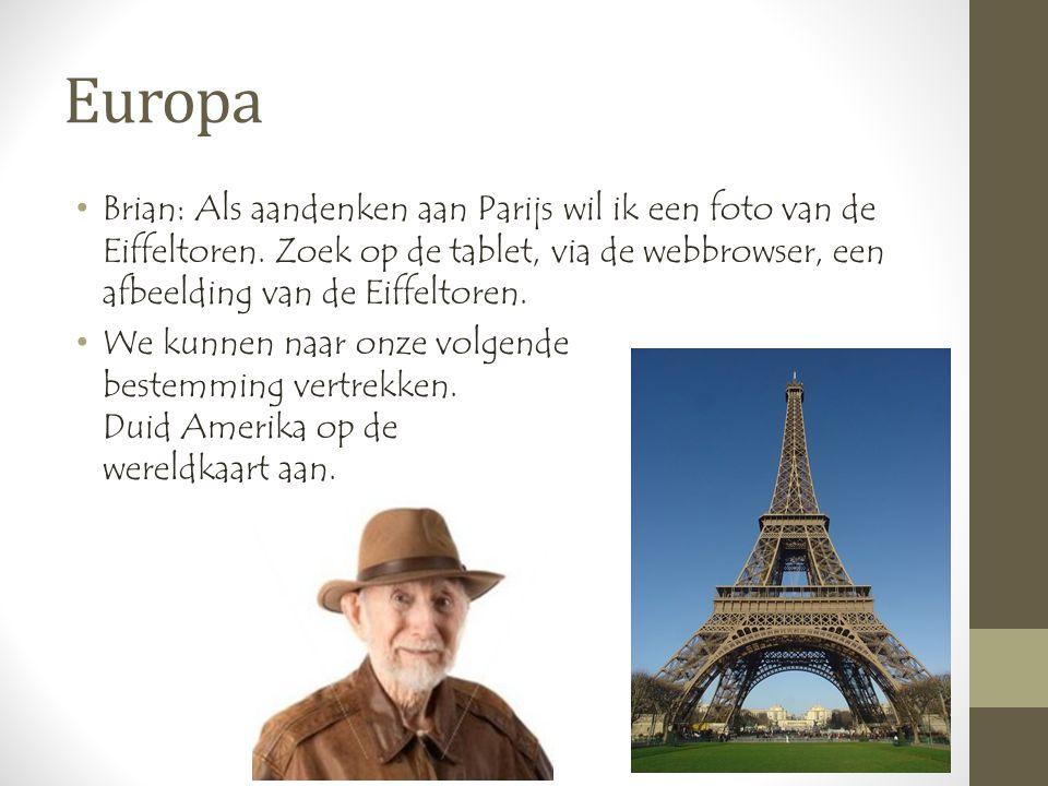 Europa •Brian: Als aandenken aan Parijs wil ik een foto van de Eiffeltoren.