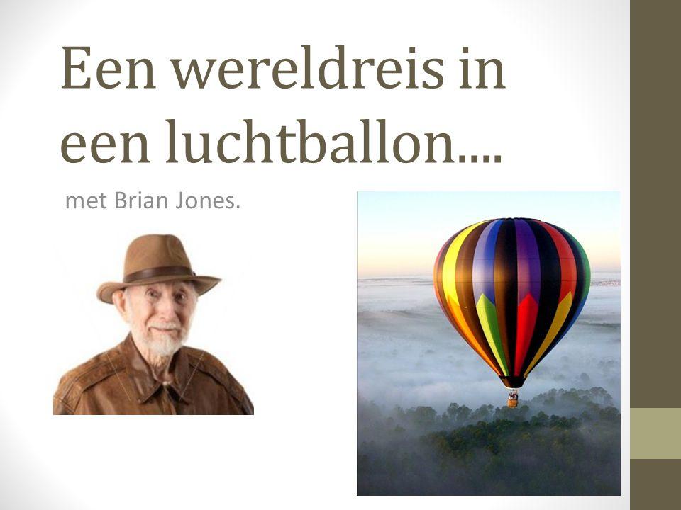 Een wereldreis in een luchtballon.... met Brian Jones.