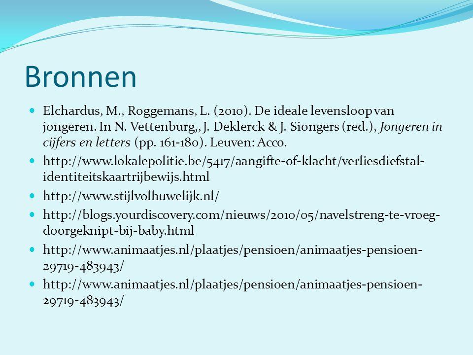 Bronnen  Elchardus, M., Roggemans, L.(2010). De ideale levensloop van jongeren.