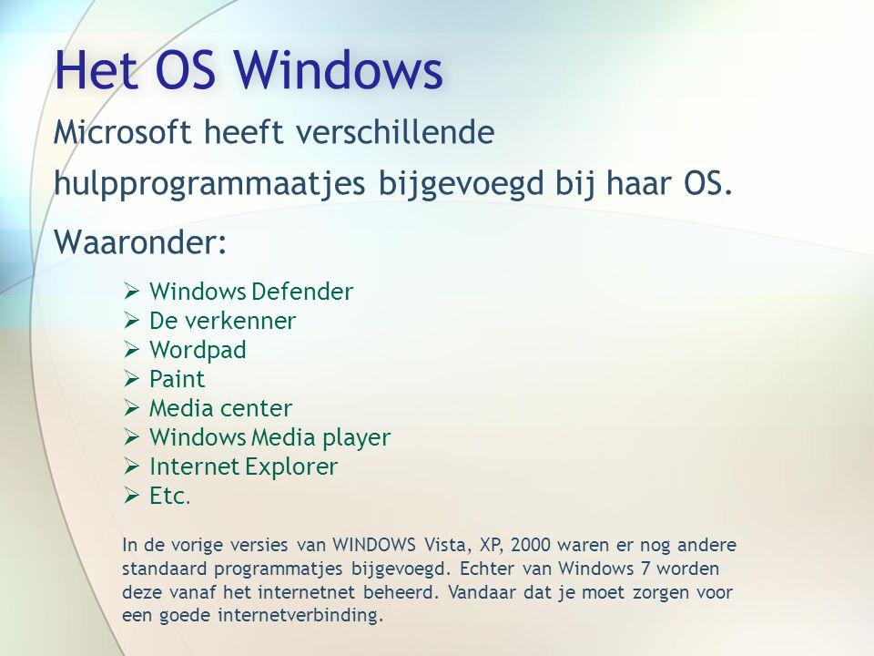 Microsoft heeft verschillende hulpprogrammaatjes bijgevoegd bij haar OS.