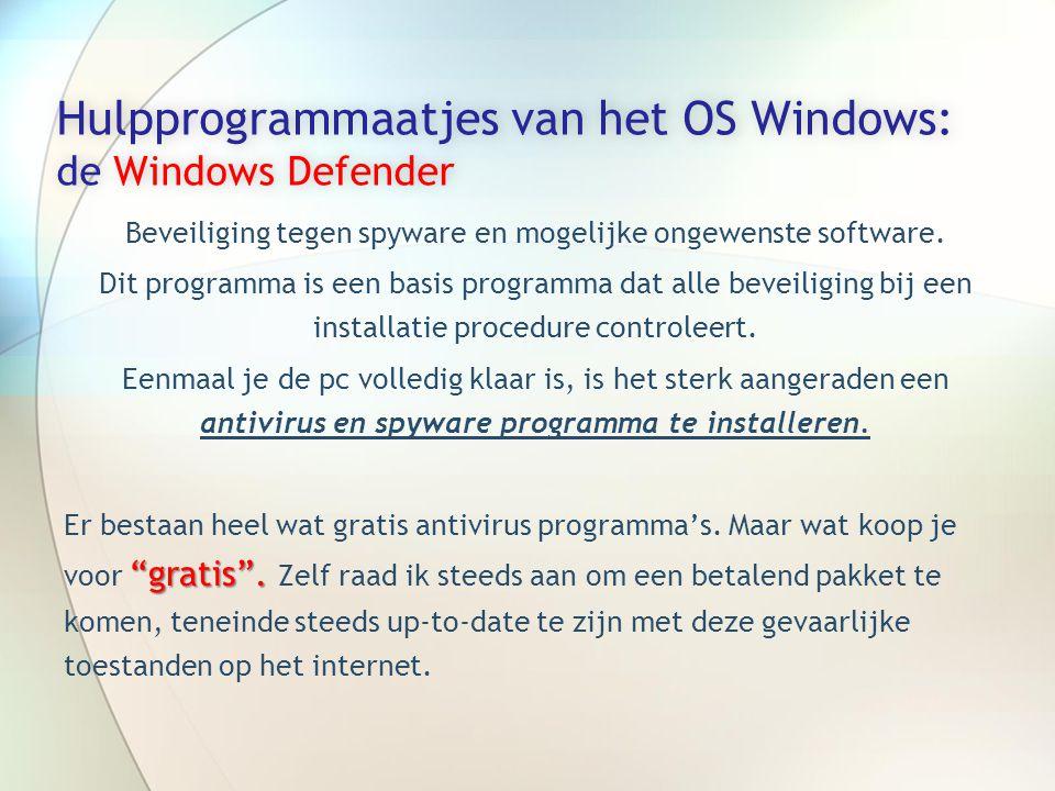 Hulpprogrammaatjes van het OS Windows: de Windows Defender Beveiliging tegen spyware en mogelijke ongewenste software.