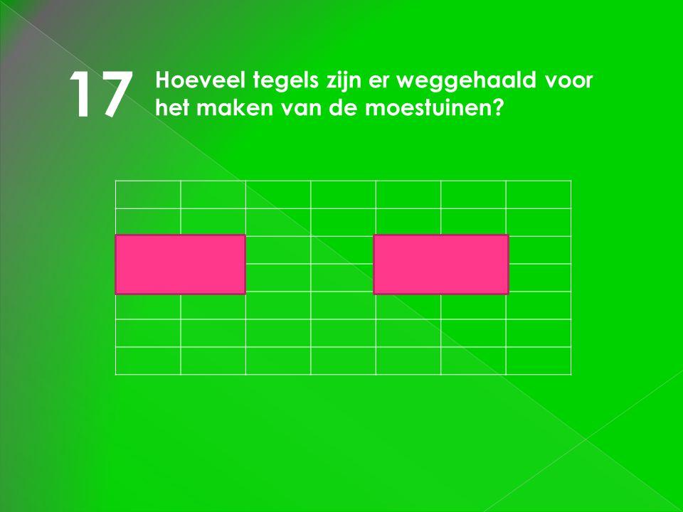 17 Hoeveel tegels zijn er weggehaald voor het maken van de moestuinen?