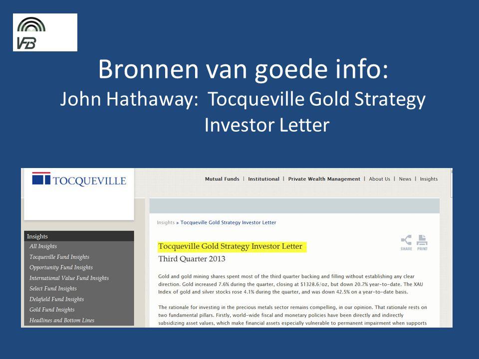Bronnen van goede info: John Hathaway: Tocqueville Gold Strategy Investor Letter