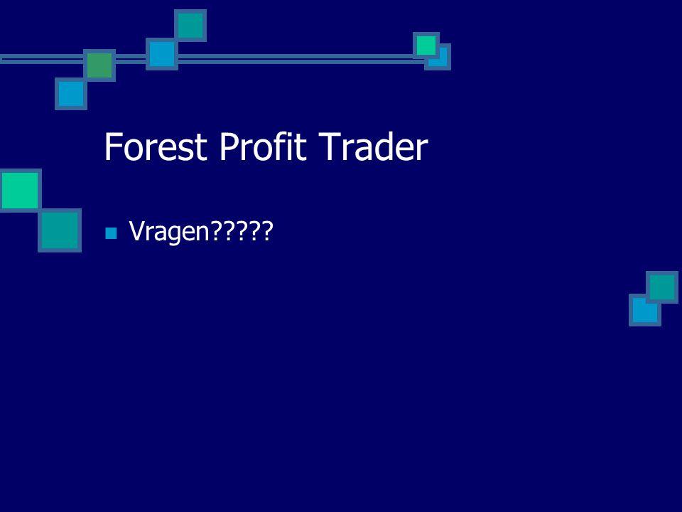 Forest Profit Trader  Vragen?????