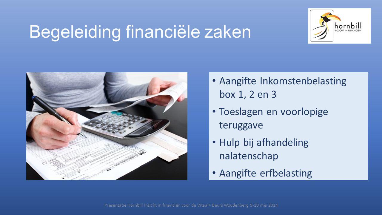 Begeleiding financiële zaken • Aangifte Inkomstenbelasting box 1, 2 en 3 • Toeslagen en voorlopige teruggave • Hulp bij afhandeling nalatenschap • Aan