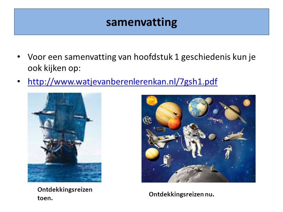 samenvatting • Voor een samenvatting van hoofdstuk 1 geschiedenis kun je ook kijken op: • http://www.watjevanberenlerenkan.nl/7gsh1.pdf http://www.wat