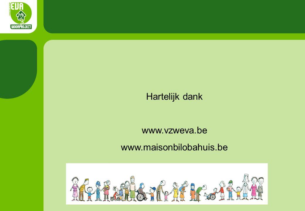 Hartelijk dank www.vzweva.be www.maisonbilobahuis.be