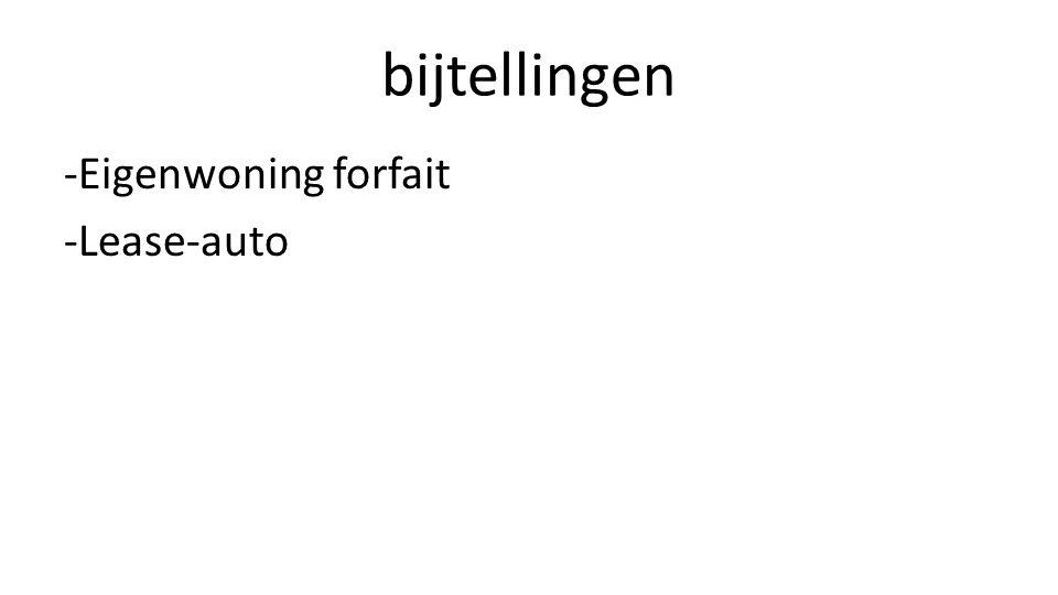 bijtellingen -Eigenwoning forfait -Lease-auto